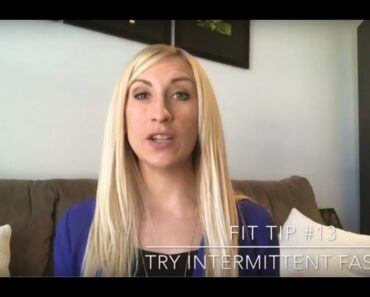 EASY FITNESS TIPS for a Healthier 2018 #13: Try Intermittent Faster (and How-To)