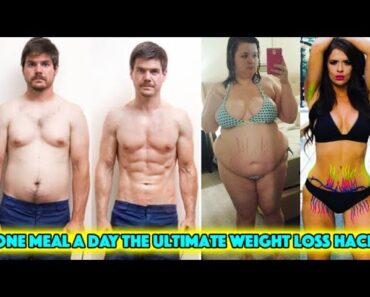 One Meal A Day The Ultimate Weight Loss Hack